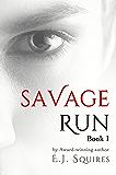 Savage Run 1: Book 1 in the Savage Run young adult dystopian novella series (English Edition)