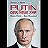 Putin – der neue Zar: Seine Politik – Sein Russland