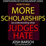 Confessions of a Scholarship Judge: How Your Kid Can Easily Win $100,000 in Scholarships