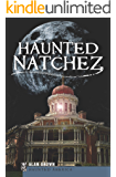 Haunted Natchez (Haunted America)
