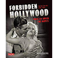 Forbidden Hollywood: The Pre-Code Era (1930-1934): When Sin Ruled the Movies (Turner Classic Movies) book cover