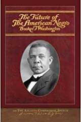 The Future of the American Negro and The Atlanta Compromise Speech (English Edition) eBook Kindle
