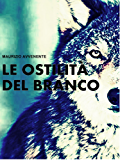 Le ostilità del branco: FREE DOWNLOAD (Italian Edition)