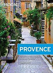 Moon Provence: Hillside Villages, Local Food & Wine, Coastal Escapes