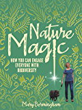 Nature Magic: How You Can Engage Everyone With Biodiversity