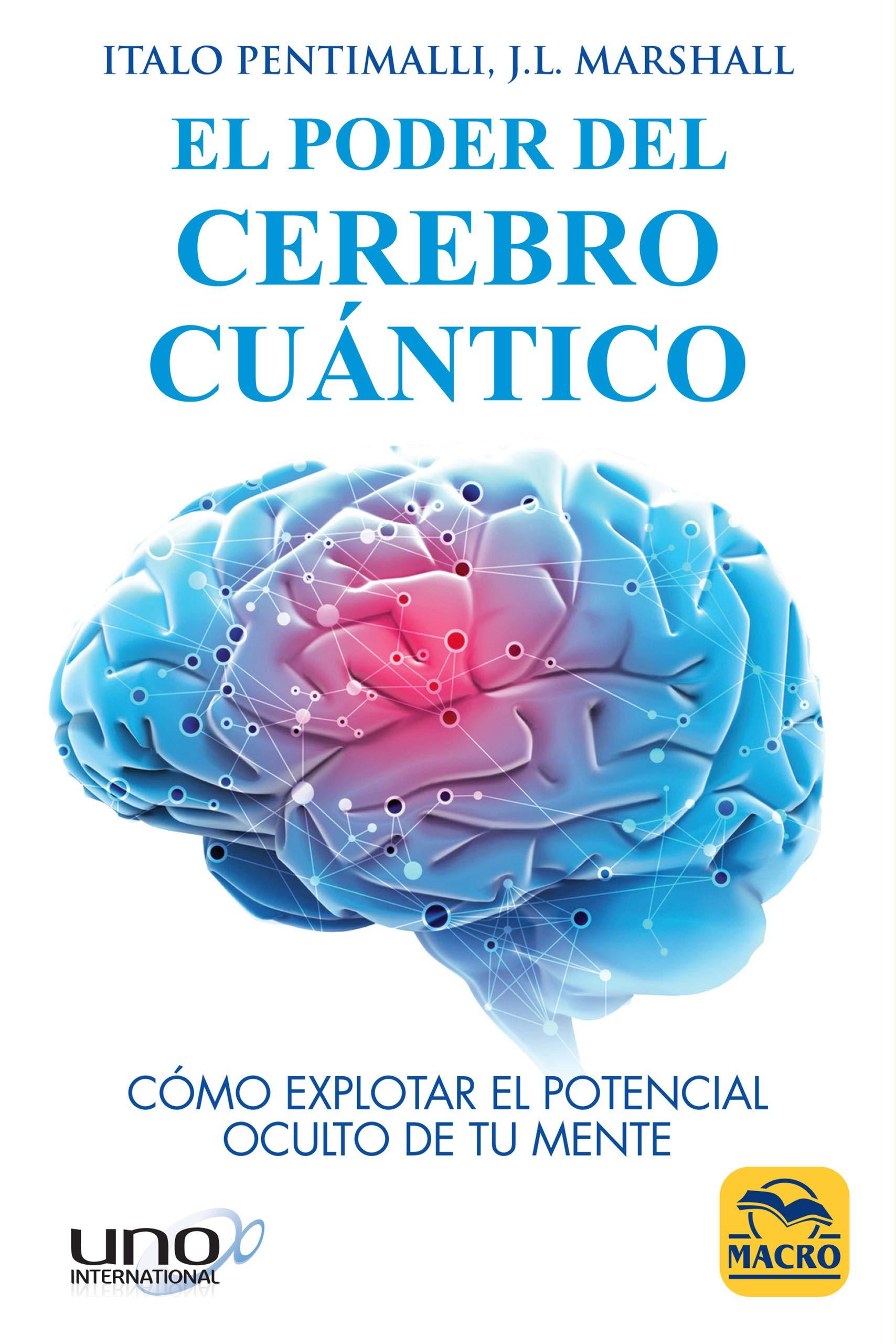 Poder del Cerebro Cuántico,El (Nueva Ciencia): Amazon.es: Italo Pentimalli,  J.L. Marshall, Luis Rivero: Libros