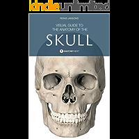 Skull Anatomy: Visual Guide To The Anatomy of The Skull