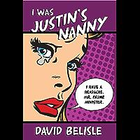 I Was Justin's Nanny (English Edition)