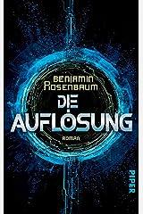 Die Auflösung: Roman (German Edition) Kindle Edition