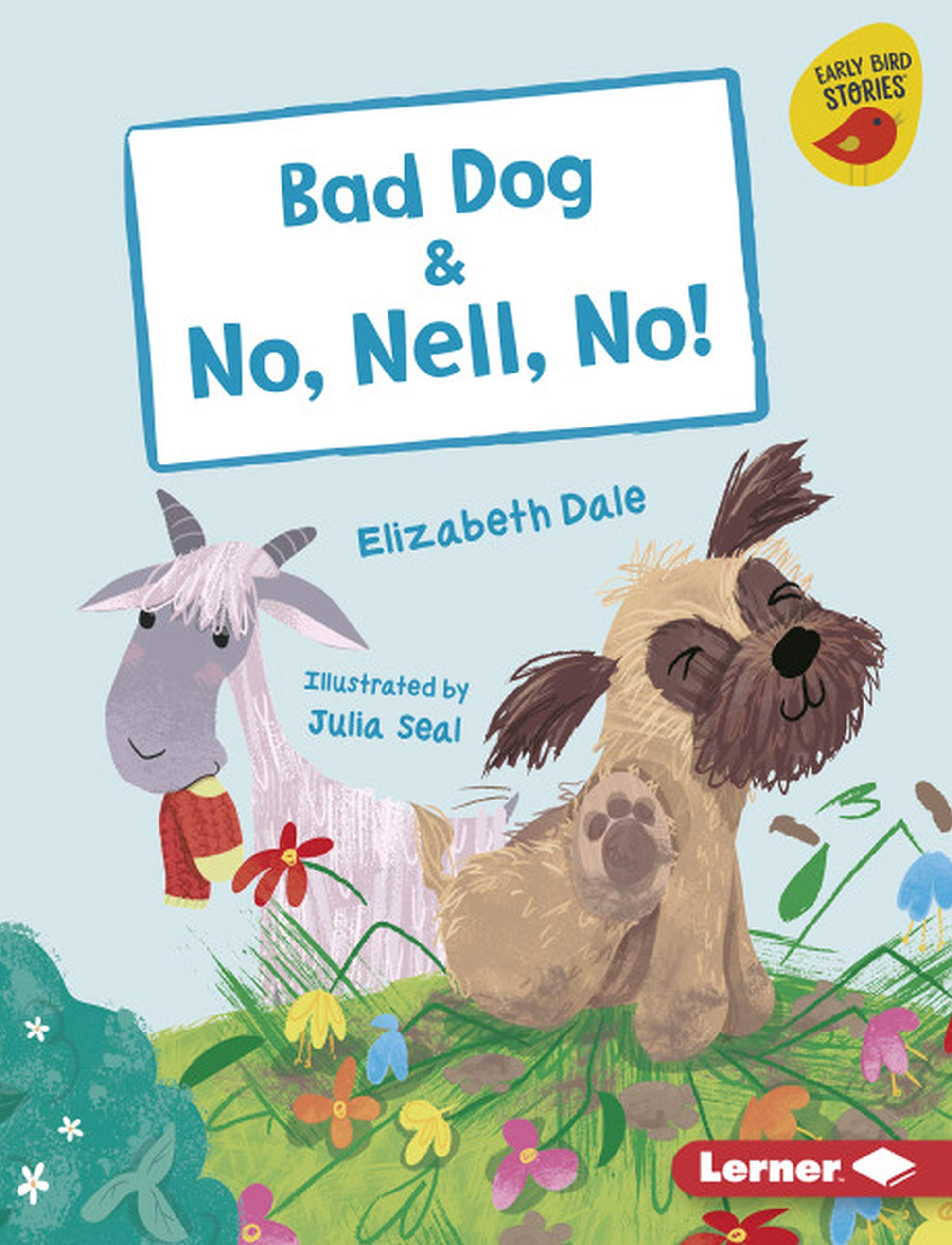 Bad dog ; & No, Nell, no! / by Elizabeth Dale ; illustrated by Julia Seal. image cover
