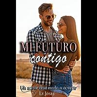Mi futuro contigo: Un amor destinado a ocurrir