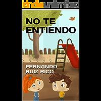 No te entiendo: Cuento infantil bilingüe español-inglés (Cuentos para ser escuchados nº 8)