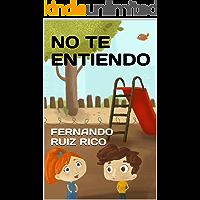 No te entiendo: Cuento infantil bilingüe español-inglés (Cuentos solidarios con valores nº 8)