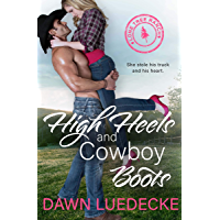 High Heels and Cowboy Boots: A Small Town, Second Chance Romance (Lone Tree Ranch Book 1)