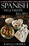 Top 30 Spanish Vegetarian Recipes in Just And Only 3 Steps (World Most-Popular Vegetarian Recipes Book 4)