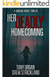 Her Deadly Homecoming: A gripping psychological crime thriller with a twist (A Carolina McKay Thriller Book 1)