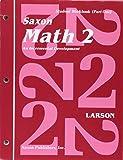 Saxon Math 2: An Incremental Development - Student Workbook, Part 1