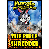 Margie and the Wild Dogs meet the Bible Shredder (English Edition)