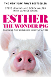 Esther the Wonder Pig: Changing the World One Heart at a Time (English Edition)