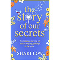 The Story of Our Secrets: An emotional, uplifting new novel from #1 bestseller Shari Low