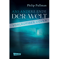 His Dark Materials 4: Ans andere Ende der Welt (German Edition)