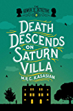 Death Descends on Saturn Villa: The Gower Street Detective: Book 3 (Gower Street Detective Series)