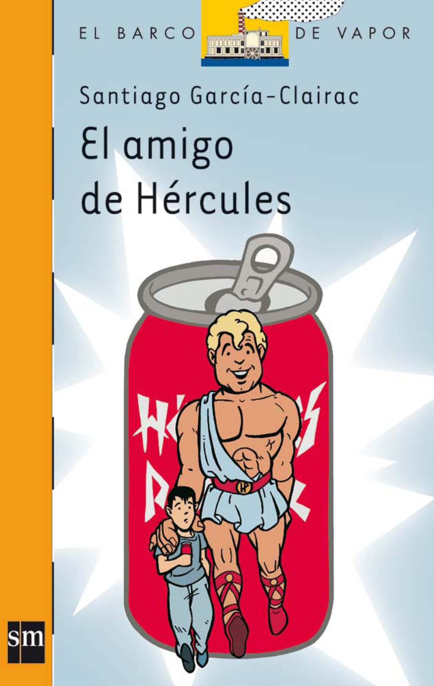 El amigo de Hercules / Hercules's Friend (El Barco De Vapor: Serie Naranja / The Steamboat: Orange Series) (Spanish Edition) pdf