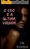 O CEO e a última virgem: (Traficadas Parte I)