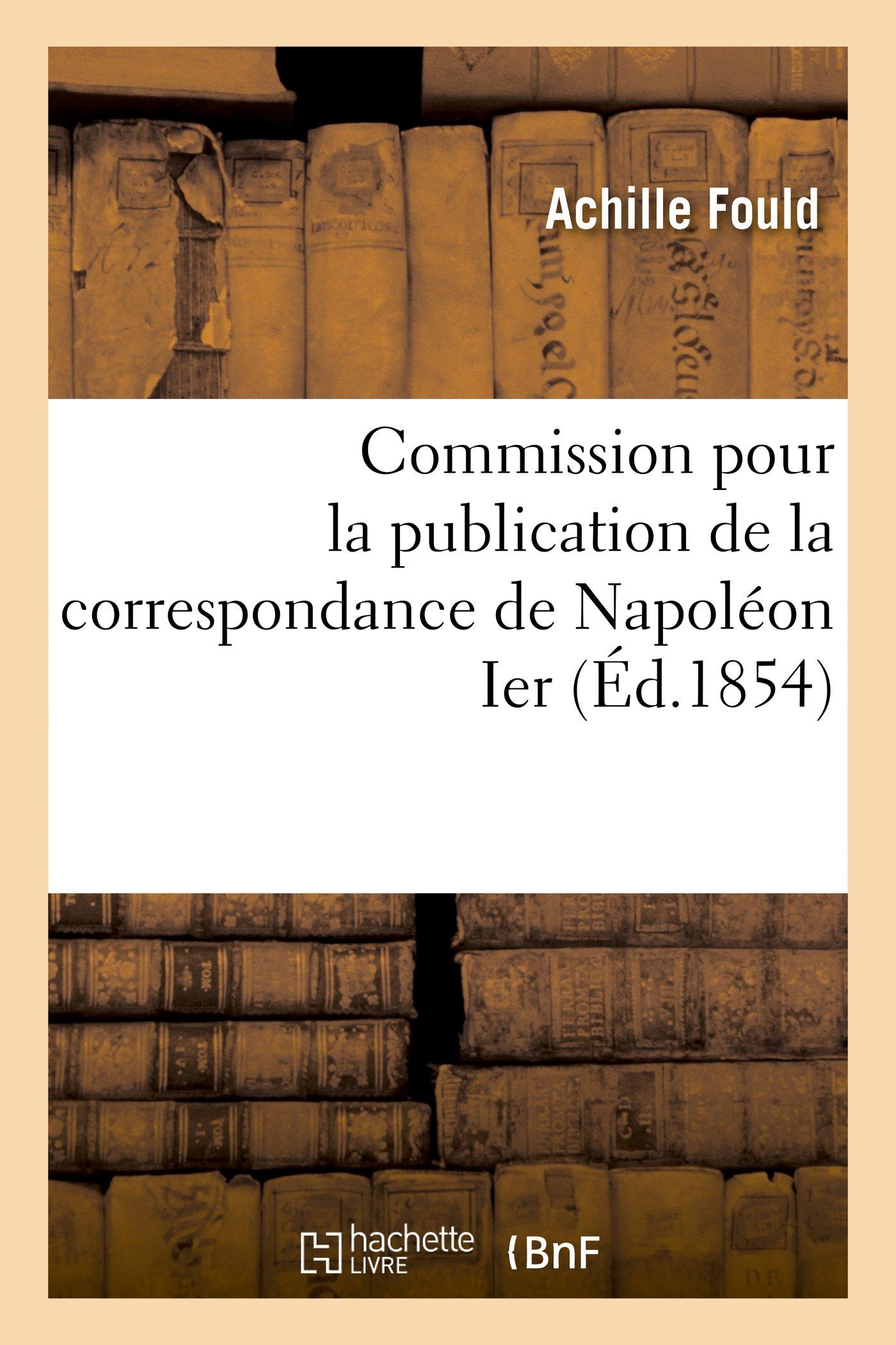 Download Commission pour la publication de la correspondance de Napoléon Ier (Litterature) (French Edition) pdf epub