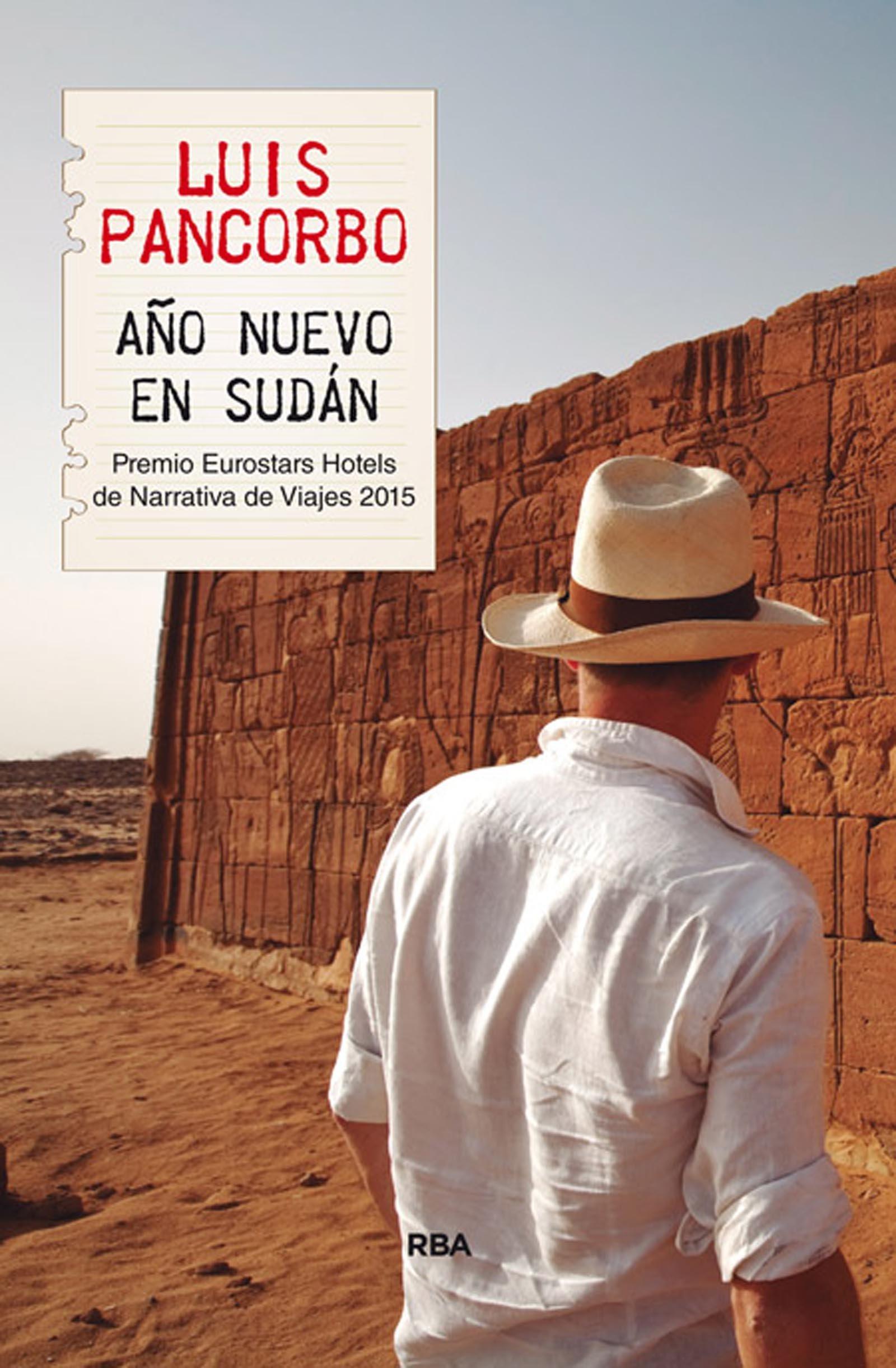Año nuevo en Sudán: Premio Hotusa 2015 (OTROS NO FICCIÓN) Tapa blanda – 10 sep 2015 LUIS PANCORBO RBA Libros 8490566127 Literatura de viajes