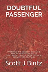 Doubtful Passenger: Mastering the Doubt in our Mind and the World around Us