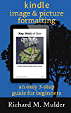 Kindle Image & Picture Formatting: An Easy 3-Step Guide for Beginners