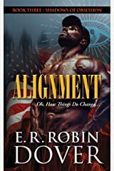 Alignment: Book Three: Shadows of Obsession Kindle Edition