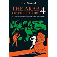 ARAB OF THE FUTURE 4: A Graphic Memoir of a Childhood in the Middle East, 1987-1992