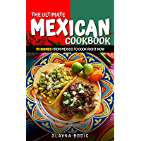 The Ultimate Mexican Cookbook: 111 Dishes From Mexico To Cook Right Now (World Cuisines Book 21) (English Edition)