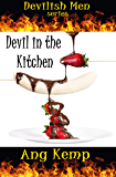 Devil in the Kitchen (Devilish Men Book 1)