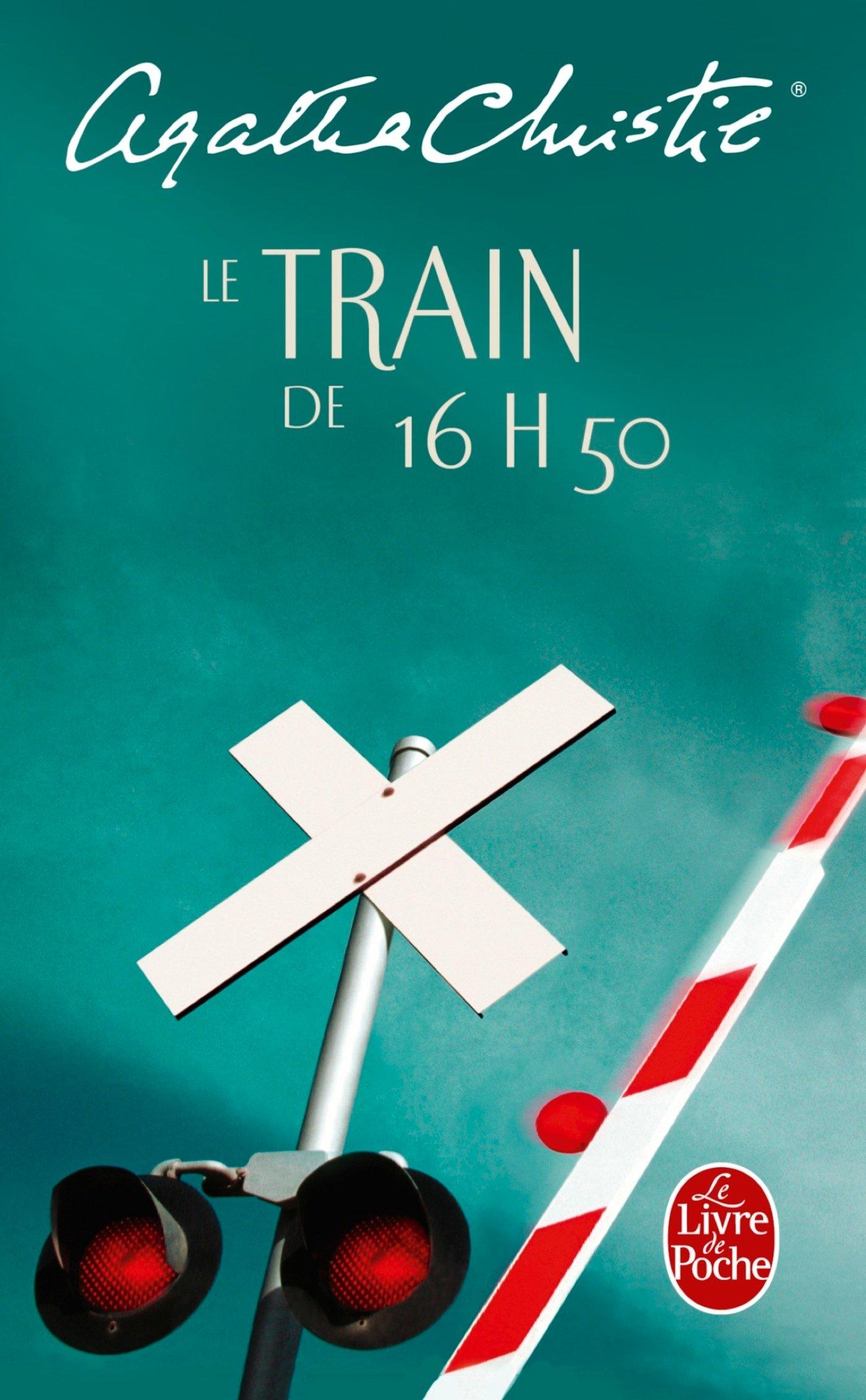 Le Train de 16 heures 50 Poche – 18 février 2004 Agatha Christie Le Livre de Poche 2253033936 Romans et nouvelles de genre