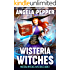 Wisteria Witches: A feel-good, unputdownable witch cozy mystery full of magic and humor (Wisteria Witches Mysteries Book 1)