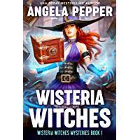 Wisteria Witches: Witch Cozy Mystery (Wisteria Witches Mysteries Book 1) (English Edition)