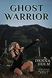 Ghost Warrior (Immortal Warriors Book 2)
