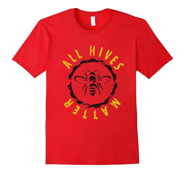 All Hives Matter T-Shirt Funny Beekeeper Tshirt-TD