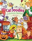 Cat Doodles Cuteness Overload Coloring Book for Adults and Kids: A Cute and Fun Animal Coloring Book for All Ages