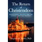 The Return of Christendom: Demography, Politics, and the Coming Christian Majority (English Edition)