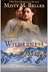 This Wilderness Journey (The Mountain Series Book 7) Kindle Edition