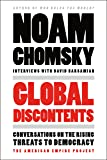 Global Discontents: Conversations on the Rising Threats to Democracy (American Empire Project)