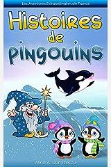 Histoires de pingouins: Trois contes pour enfants (Les Aventures Extraordinaires de Franck t. 6) (French Edition) Kindle Edition