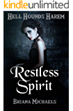 Restless Spirit (Hell Hounds Harem Book 1)