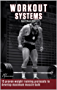 Workout System II: Muscle Mass: 15 Proven Weight Lifting Training Protocols to Develop Maximum Muscle Bulk (English Edition)