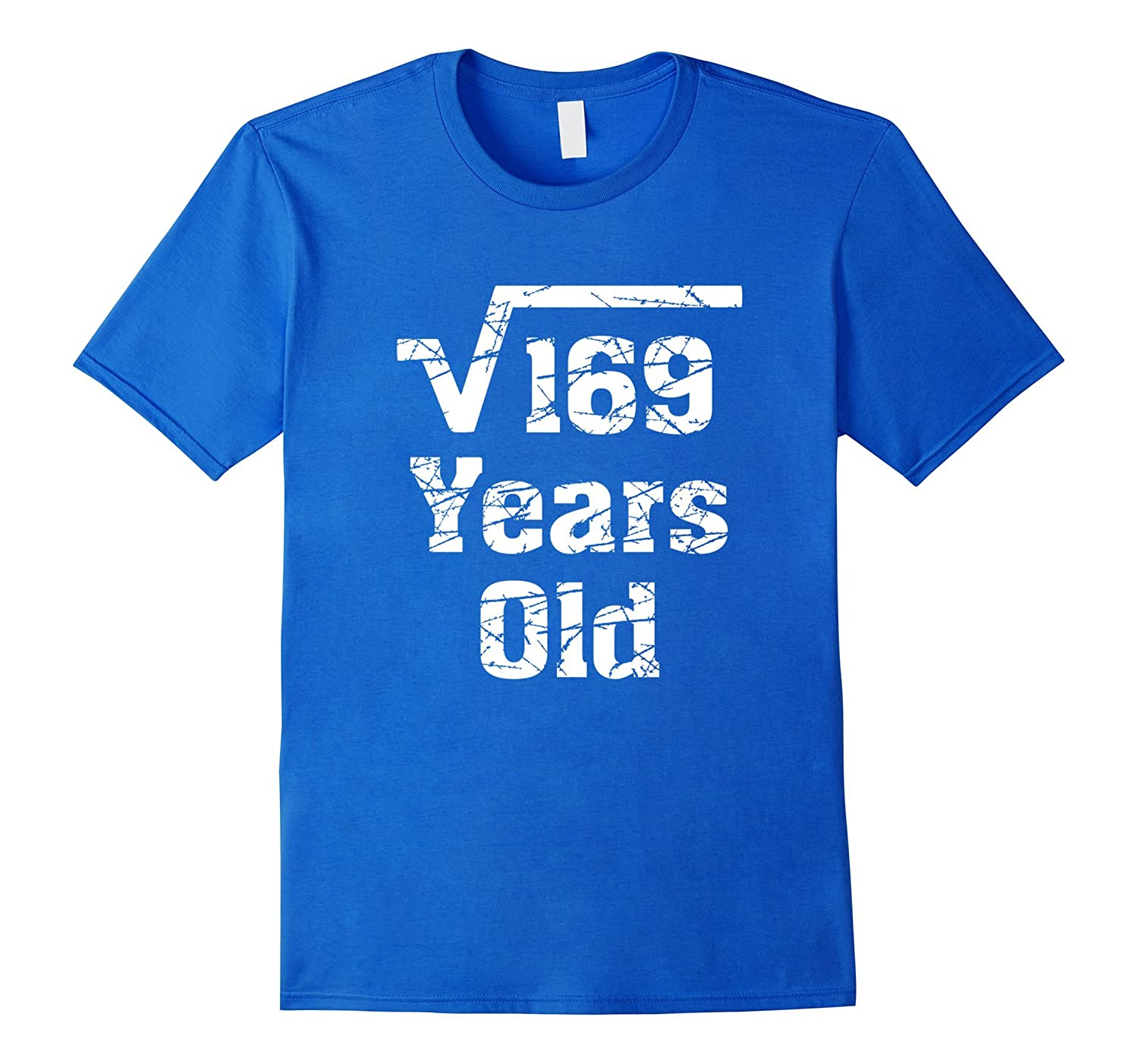 13 years old Birthday Gift Idea Square Root of 169 T-Shirt