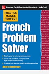 Practice Makes Perfect French Problem Solver (EBOOK): With 90 Exercises (Practice Makes Perfect (McGraw-Hill)) Kindle Edition